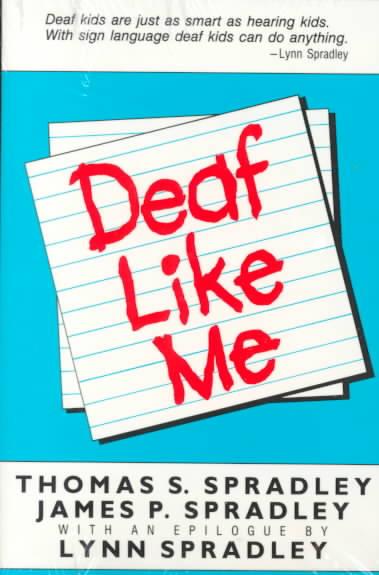 Deaf Like Me By Spradley, Thomas S./ Spradley, James P.
