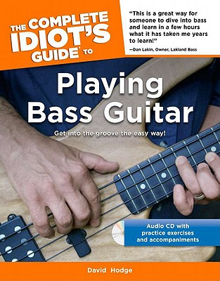 The Complete Idiot's Guide To Playing Bass Guitar By Hodge, David